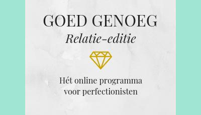 Goed Genoeg – Relatie editie: hét online programma voor perfectionisten