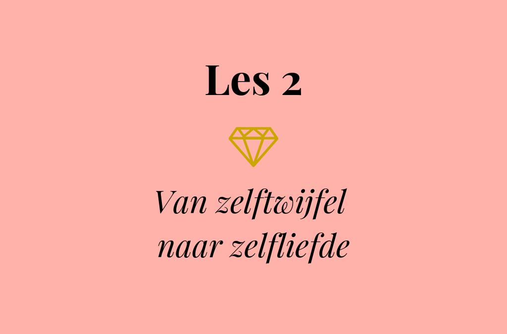 Les 2 – Van zelftwijfel naar zelfliefde